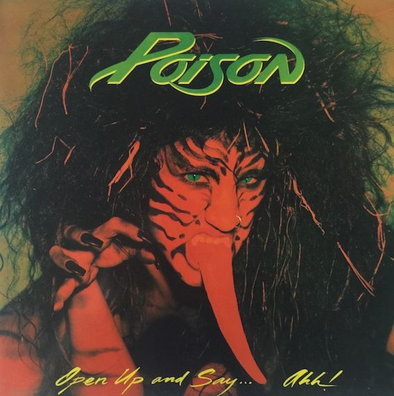 Poison  Open Up And Say ...Ahh!