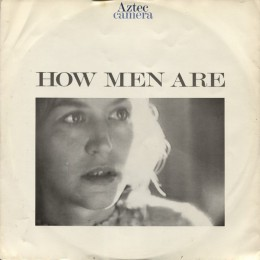 Aztec Camera  How Men Are
