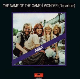 ABBA   The Name Of The Game / I Wonder (Departure)